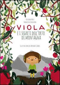 Viola e i segreti dell'orto di montagna