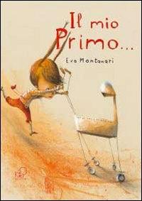 Il mio primo... / Eva Montanari