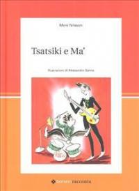 Tsatsiki e Ma' / Moni Nillson ; traduzione di Laura Cangemi ; illustrazioni di Alessandro Sanna