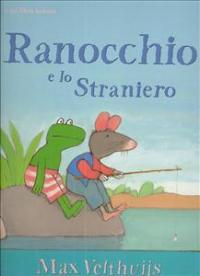 Ranocchio e lo straniero / Max Velthuijs