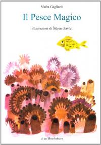 Il pesce magico / Mafra Gagliardi ; illustrazioni di Stepán Zavrel