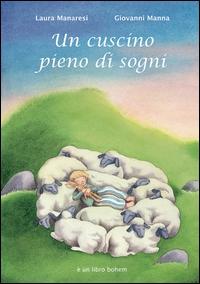 Un cuscino pieno di sogni / una storia di Laura Manaresi ; illustrata da Giovanni Manna
