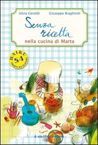 Senza ricetta / di Silvia Geroldi ; illustrazioni di Giuseppe Braghiroli