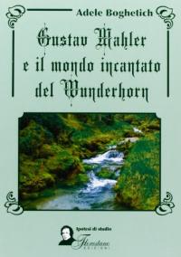 Gustav Mahler e il mondo incantato del Wunderhorn