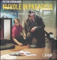 Nuvole in paradiso : una guida al cinema finlandese / Peter von Bagh ; traduzione dall'inglese di Paola Cristalli e Michele Canosa