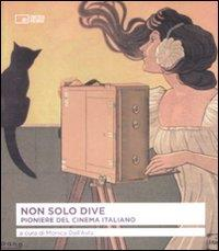 Non solo dive: pioniere del cinema italiano