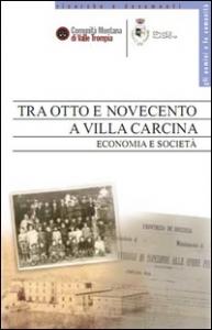 Tra Otto e Novecento a Villa Carcina
