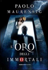 L'oro degli immortali / Paolo Maurensig