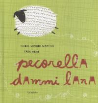 Pecorella dammi lana / Isabel Minhos Martins ; Yara Kono
