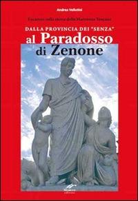 """Dalla provincia dei """"senza"""" al Paradosso di Zenone"""