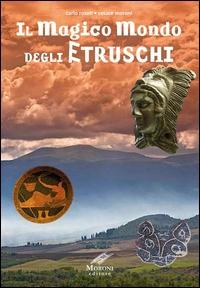 Il magico mondo degli Etruschi