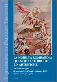 La nobiltà lombarda: questioni storiche ed artistiche