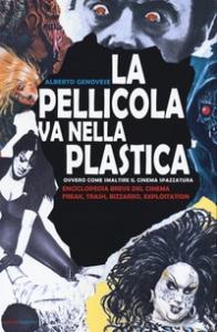 La pellicola va nella plastica, ovvero come smaltire il cinema spazzatura