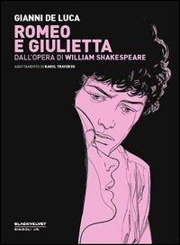 Romeo e Giulietta dall'opera di William Shakespeare
