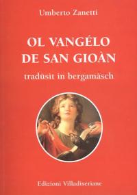 Ol Vangél de San Gioàn tradüsit in bergamàsch