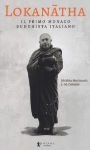 Lokanatha, il primo monaco buddista italiano