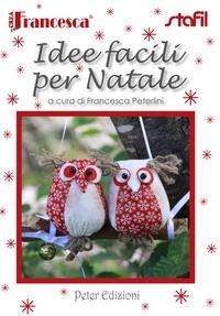 Idee facili per Natale / a cura di Francesca Peterlini