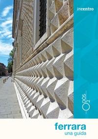 Ferrara : una guida / di Elisa Donin