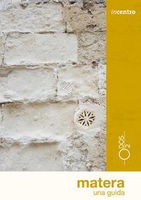 Matera : una guida / di Gianpiero Bruno e Marcello Bruno