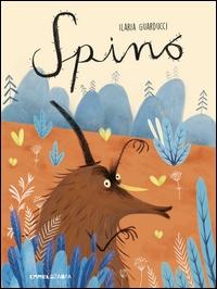 Spino / scritto e illustrato da Ilaria Guarducci