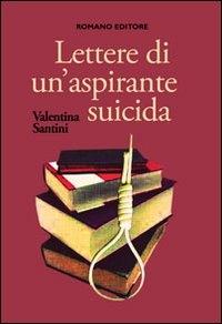 Lettere di un'aspirante suicida