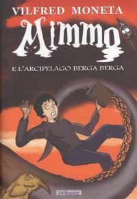 Mimmo e l'arcipelago Berga Berga