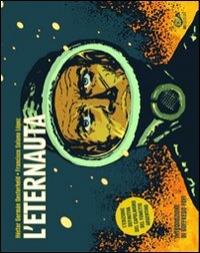 L'eternauta / Héctor Germán Oesterheld, Francisco Solano López ; prefazione di Goffredo Fofi ; traduzione di Gigliola Viglietti ; edizione a cura di Antonio Scuzzarella