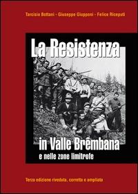 La Resistenza in Valle Brembana e nelle zone limitrofe