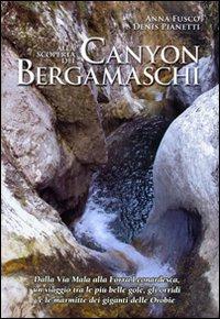 Alla scoperta dei canyon bergamaschi