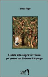 Guida alla sopravvivenza per persone con sindrome di Asperger