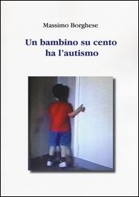 Un bambino su cento ha l'autismo
