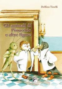 Gli animali di Pinocchio e altre figure