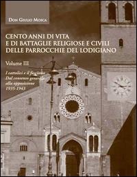 Vol. 3: I cattolici e il fascismo