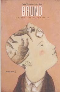 Bruno il bambino che imparò a volare : un racconto / di Nadia Terranova ; illustrato da Ofra Amit