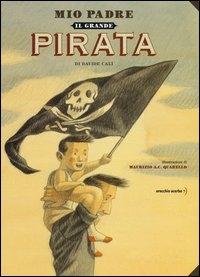 Mio padre, il grande pirata