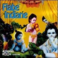 Fiabe indiane [Audioregistrazione] / [voci Silvia Soncini, Debora Zuin, Fabio Bezzi ; musiche Luca Vittori]