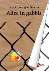 Alice in gabbia