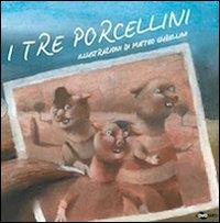 I tre porcellini / illustrazioni di Matteo Gubellini ; [adattamento del testo e versione PCS a cura di Enza Crivelli]