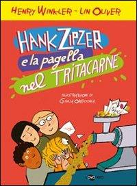 Hank Zipler e la pagella nel tritacarne / Henry Winkler, Lin Oliver ; illustrazioni di Giulia Orecchia