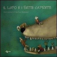 Il lupo e i sette capretti / illustrazioni di Andrea Alemanno ; [adattamento del testo e versione PCS a cura di Enza Crivelli]
