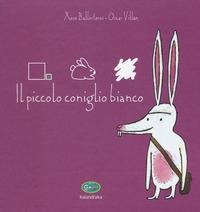 Il piccolo coniglio bianco / adattamento di Xosé Ballesteros tratto dal racconto portoghese ; illustrazioni di Oscar Villan