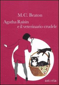 Agatha Raisin e il veterinario crudele