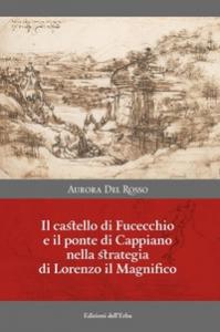 Il castello di Fucecchio e il ponte di Cappiano nella strategia di Lorenzo il Magnifico