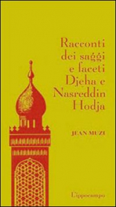 Racconti dei saggi e faceti Djeha e Nasreddin Hodja