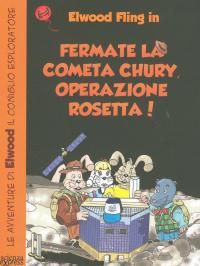 Fermate la cometa Chury, operazione Rosetta!