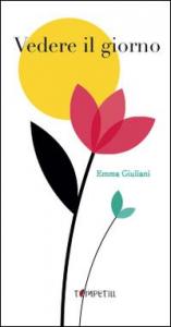 Vedere il giorno / Emma Giuliani