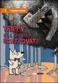 Trippy e la finestra della signora Bentrovati / Cosetta Zanotti ; illustrazioni Santo Pappalardo