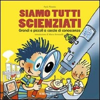 Siamo tutti scienziati