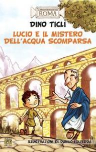 Lucio e il mistero dell'acqua scomparsa