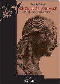 Gli Etruschi ritrovati